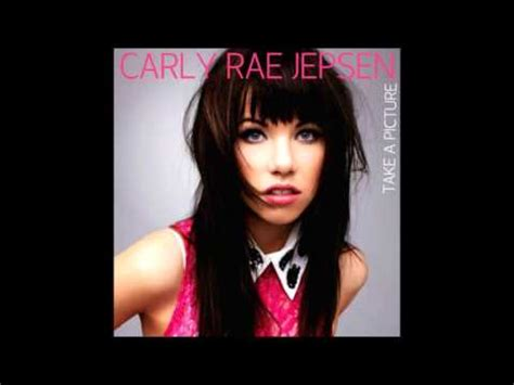 carly rae jepsen take a picture carly rae jepsen take a picture youtube