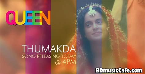 queen film full download thumakda video song queen movie hd download bd music cafe