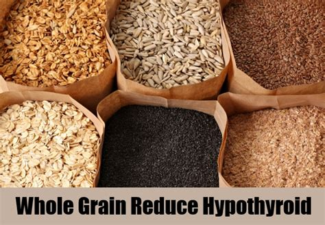 3 food sources of whole grains 5 diet treatment for hypothyroid treat hypothyroid with