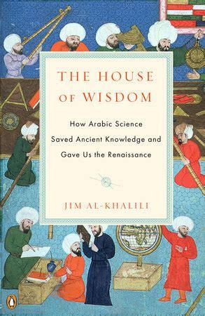 the wisdom house books the house of wisdom by jim al khalili penguinrandomhouse