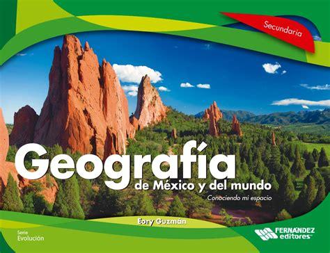 libro 1 de geografia nivel secundaria 2015 2016 becas 2016 geograf 237 a de m 233 xico y el mundo eory guzm 225 n