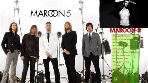 maroon 5 best songs maroon 5 greatest hits maroon 5 top best hits maroon 5