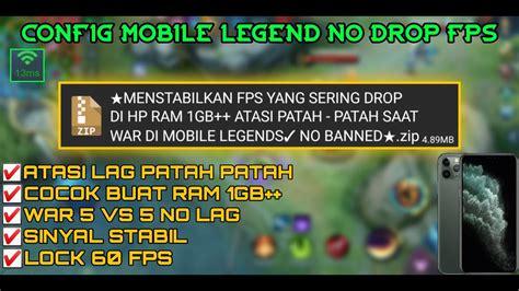 config mobile legend  drop fps lock  fps atasi patah