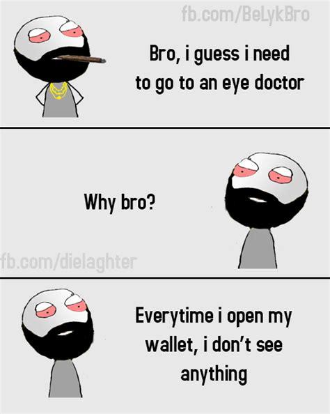Like A be like a bro