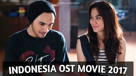 soundtrack film mika indonesia indonesia ost movie 2017 youtube