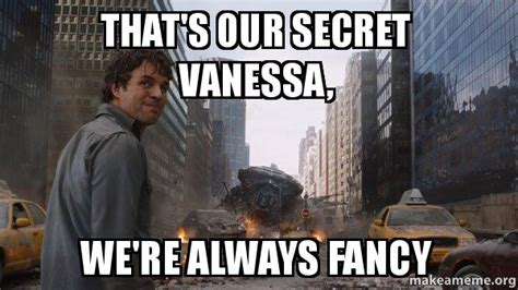 Vanessa Meme - that s our secret vanessa we re always fancy that s my