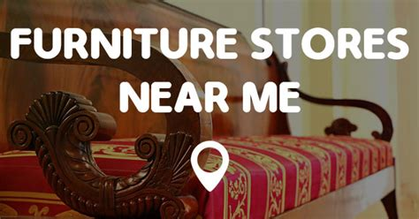 Upholstery Shops Near Me by Furniture Stores Near Me Find Furniture Stores Near Me Now