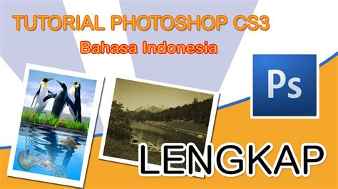 tutorial c bahasa indonesia lengkap tutorial photoshop cs3 bahasa indonesia lengkap youtube