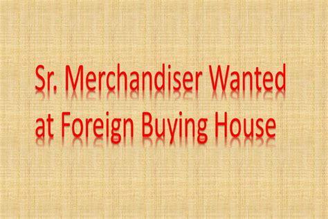 merchandiser jobs in buying house seven vacancies of sr merchandiser textile merchandising