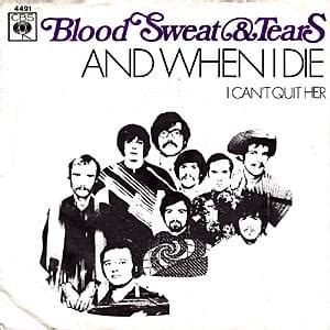 blood sweat tears 05 and when i die blood sweat tears and when i die lyrics genius lyrics