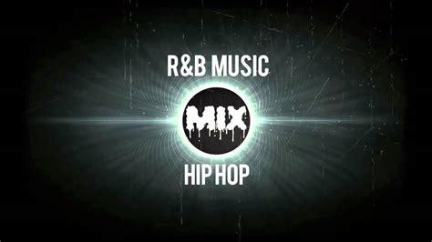 best r b songs best hip hop r b mix 2015 2016