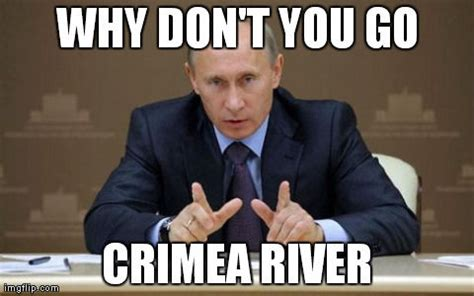 Crimea River Meme - u s demands there be no democracy in syria puppet
