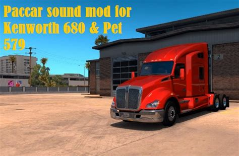 paccar kenworth paccar sound for kenworth 680 pet 579 ats truck