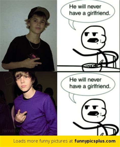 Funny Justin Bieber Memes - 15 best he will never have a girlfriend memes funny pictures