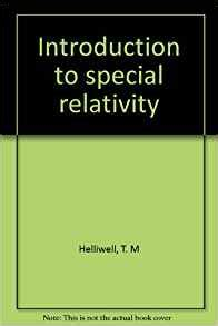introductory special relativity books introduction to special relativity t m helliwell