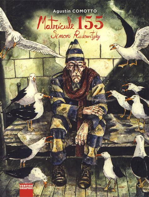 matricule 155 simon 2849991236 matricule 155 simon radowitzky agustin comotto documentaire encyclop 233 die canal bd