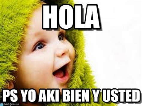 Memes De Hola - memes hola 28 images memes hola memes de hola soy