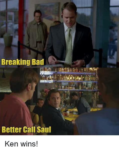 Better Call Saul Meme - 25 best memes about ken wins ken wins memes