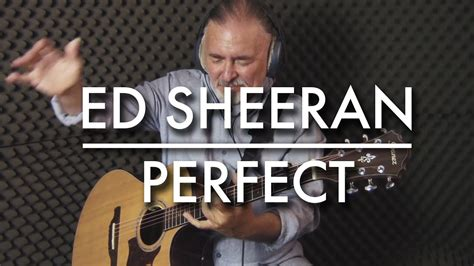 ed sheeran perfect guitar fingerstyle ed sheeran perfect igor presnyakov fingerstyle