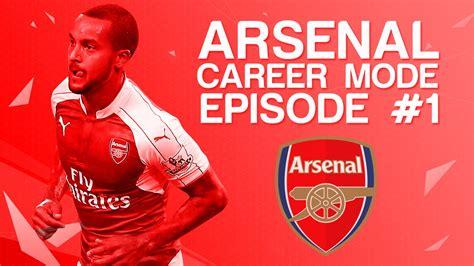 arsenal career fifa 16 arsenal career mode ep 1 what s the plan
