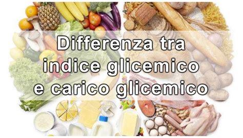 indice glicemico e carico glicemico degli alimenti picco glicemico e dieta