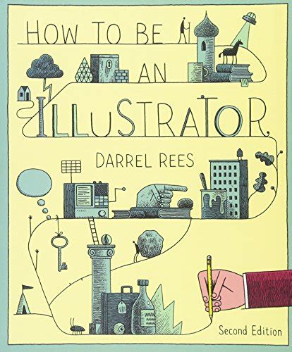 how to be an illustrator second edition buzzonbooks com