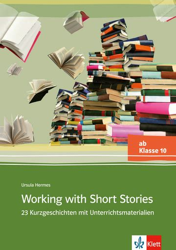 working with short stories working with short stories buch mit kopiervorlagen klett sprachen