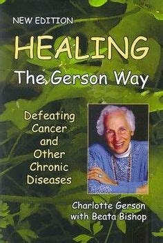 The Gerson Miracle Free 1000 Images About Food On Milk Gerson Therapy And Moringa Benefits