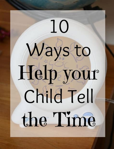 10 Ways To Your by 10 Ways To Help Your Child Tell The Time