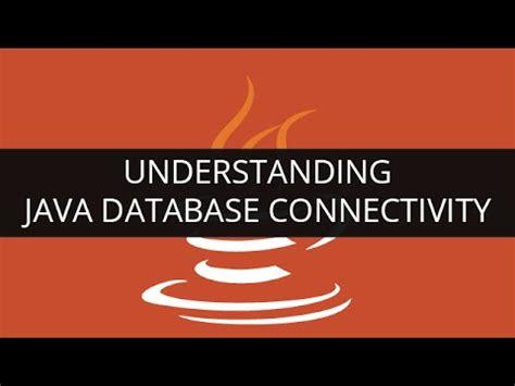 tutorial java database connectivity understanding jdbc java database connectivity jdbc