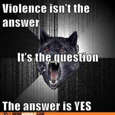 Rage Wolf Meme - 1000 images about insanity wolf on pinterest insanity