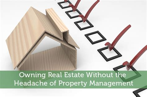 owning real estate without the headache of property