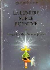 Nuit Sacree Resume by Livre La Lumi 232 Re Sur Le Royaume Ou Pratique De La