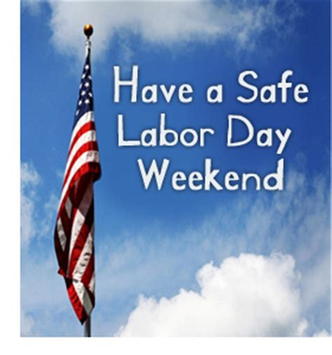Happy Labor Day Weekend Vacation Time by A Safe Labor Day Sacred Southern Missions