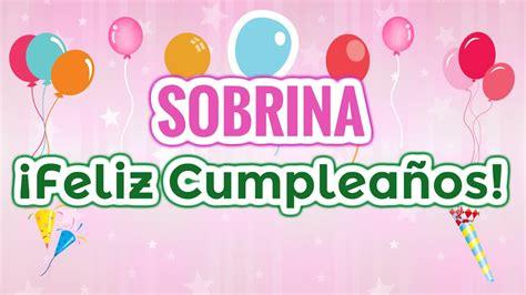 imagenes de happy birthday para sobrinos sobrina felicidades en tu cumplea 241 os frases para mi