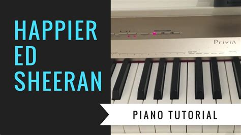 tutorial piano ed sheeran piano tutorial happier by ed sheeran easy youtube