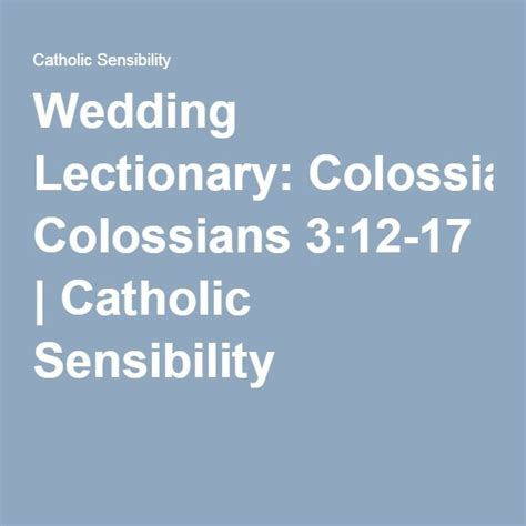 Wedding Bible Verses Colossians by Wedding Lectionary Colossians 3 12 17 Wedding Verses