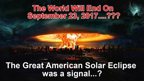 The Greatest American Ending The World Will End On September 23 2017 The Great American Solar Eclipse Was A Signal
