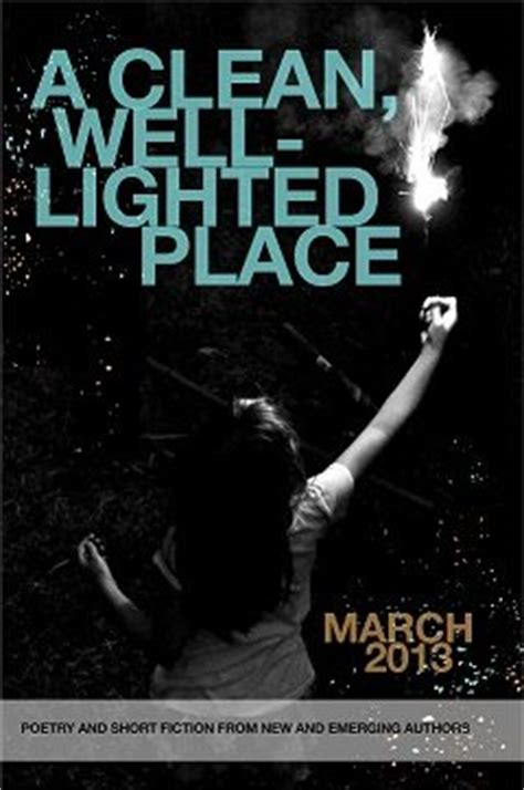 A Clean Well Lighted Place Summary by Lit Mag Spotlight A Clean Well Lighted Place Writer S