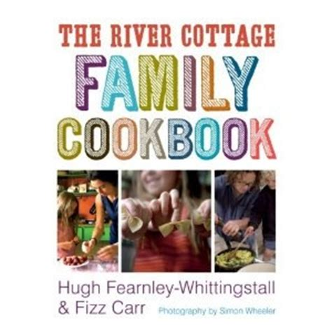 River Cottage Cook Book by The River Cottage Family Cook Book Se7en