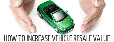 how to increase vehicle resale value