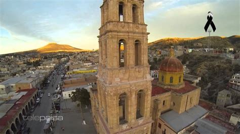 imagenes satelitales de sombrerete zacatecas sombrerete zacatecas pueblo m 225 gico youtube