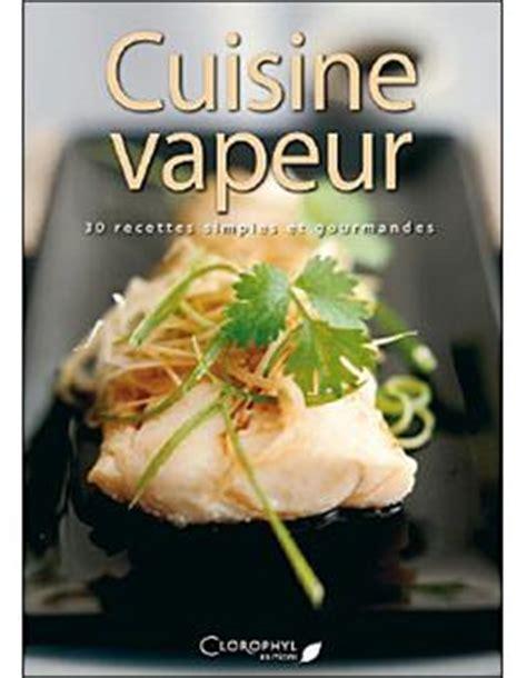 livre cuisine vapeur cuisine vapeur broch 233 collectif achat livre achat