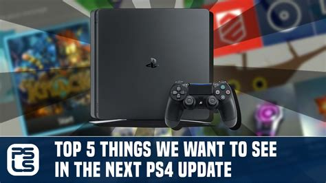 Top 5 Things Wed Like On The Next Ipod top 5 things we want to see in the next ps4 update