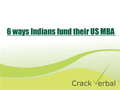 Mba In Fund Management by 6 Ways Indians Fund Their Us Mba