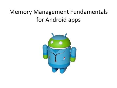 android memory management android memory fundamentals
