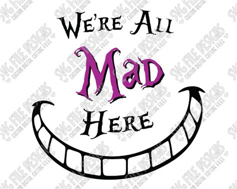 we re all mad here alice in wonderland svg cut file set