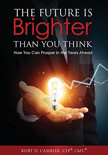 brighter than you think the future is brighter than you think malaysia online bookstore kurt cfp 174 chfc cambier