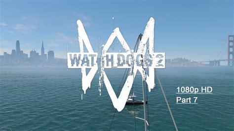 dogs 2 walkthrough dogs 2 walkthrough part 7 1080p hd no commentary watchdogs2