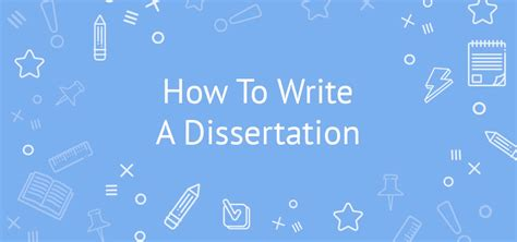 guide to writing a dissertation how to write a dissertation 5 steps guide exle